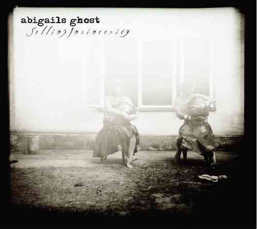 ABIGAILS GHOST - Selling Insincerity