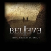 BELIEVE - This Bread Is Mine Ltd. Edition Digipak