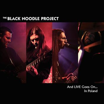 THE BLACK NOODLE PROJECT - And Live Goes On In Poland