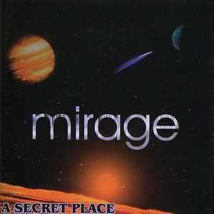 MIRAGE - A Secret Place