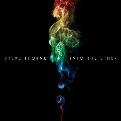 STEVE THORNE - Into The Ether
