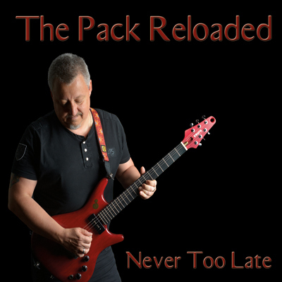 THE PACK RELOADED - Never Too Late