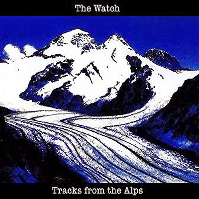 THE WATCH - Tracks From The Alps