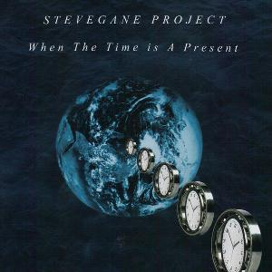 STEVEGANE PROJECT - When The Time Is A Present