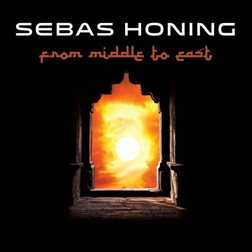 SEBAS HONING - Songs of Seas and Oceans/From Middle to East 2CD
