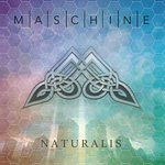 MASCHINE - Naturalis (Special Edition)