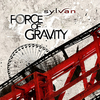 SYLVAN - Force Of Gravity