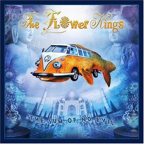 THE FLOWER KINGS - The Sum Of No Evil