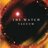 THE WATCH - Vacuum
