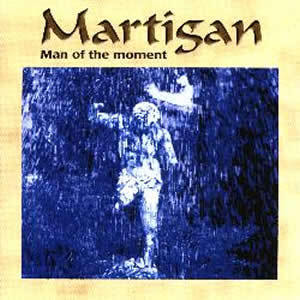 MARTIGAN - Man Of The Moment