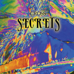 CROSS - Secrets