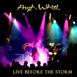 HIGH WHEEL - Live Before The Storm 2CD