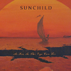 SUNCHILD - As Far As The Eye Can See