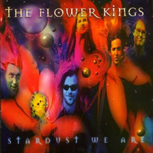 THE FLOWER KINGS - Stardust We Are