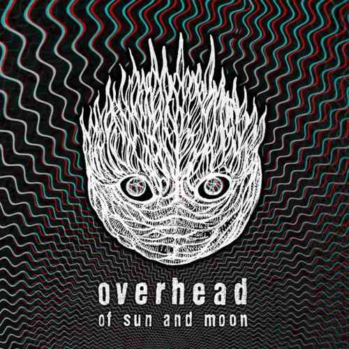 OVERHEAD - Of Sun And Moon