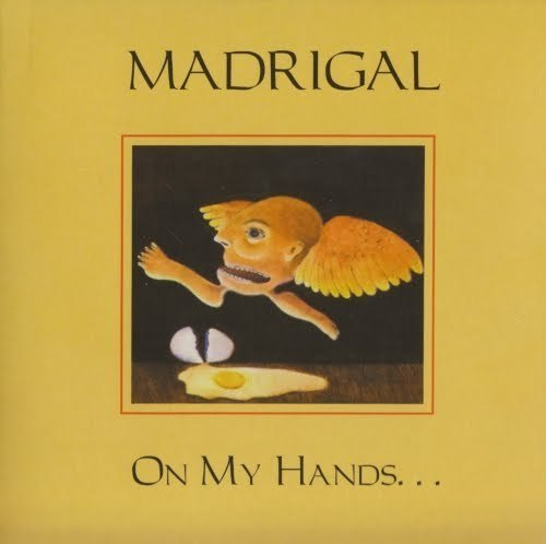 MADRIGAL - On My Hands ...