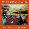 CITIZEN CAIN - Serpents In Camouflage 2CD