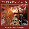 CITIZEN CAIN - Raising The Stones