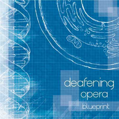 DEAFENING OPERA - Blueprint
