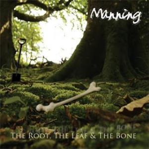 MANNING - The Root The Leaf & The Bone