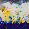GALAHAD - Seize The Day