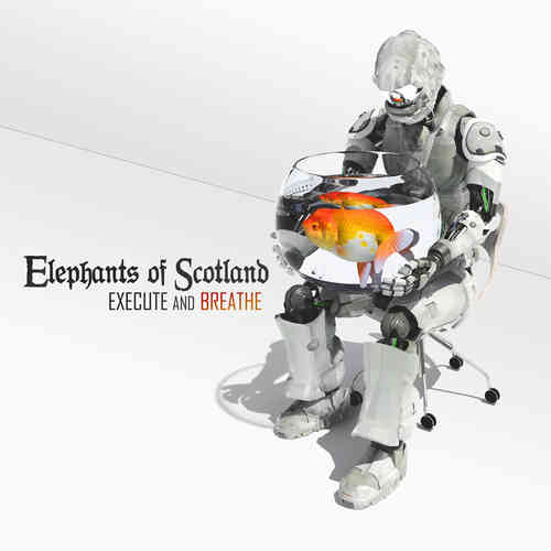 ELEPHANTS OF SCOTLAND - Execute And Breath