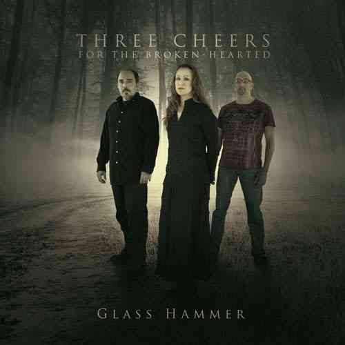 GLASS HAMMER - Three Cheers For The Broken Hearted