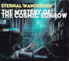 ETERNAL WANDERERS - The Mystery Of The Cosmic Sorrow 2CD
