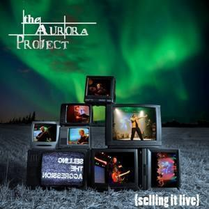 THE AURORA PROJECT - Selling It Live DVD