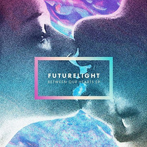 FUTURELIGHT - Between Our Hearts EP
