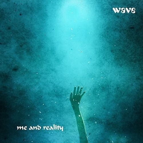WAVE - Me And Reality