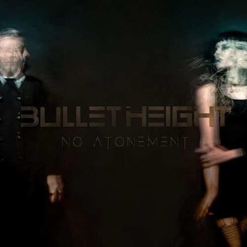 BULLET HEIGHT - No Atonement (Special Edition CD Digipak)