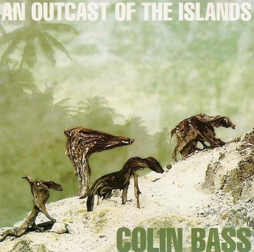 COLIN BASS - An Outcast Of The Islands