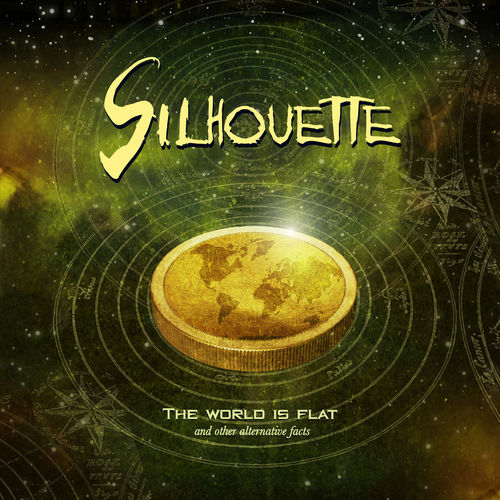 SILHOUETTE - The World Is A Flat and other alternative facts