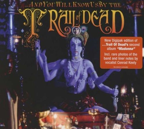 AND YOU WILL KNOW US BY THE TRAIL OF THE DEAD - Madonna