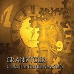 GRAND TOUR - Clocks That Tick (But Never Talk) SIGNIERT !