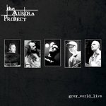 THE AURORA PROJECT - Grey World Live