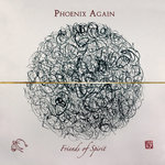PHOENIX AGAIN - Friends Of Spirit