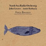 NORTH SEA RADIO ORCHESTRA - Folly Bololey Ltd. Edition