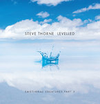 STEVE THORNE - Levelled - Emotional Creatures: Part 3
