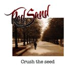 RED SAND - Crush The Seed