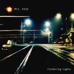 MRS. KITE - Flickering Lights