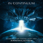 IN CONTINUUM - Acceleration Theory Part Two - Annihilation