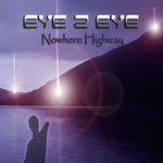 EYE 2 EYE - Nowhere Highway (Ltd. Editon Digipack)