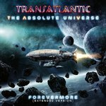 TRANSATLANTIC - The Absolute Universe: Forevermore (Extended Version) (Special Edition 2CD Digipak)