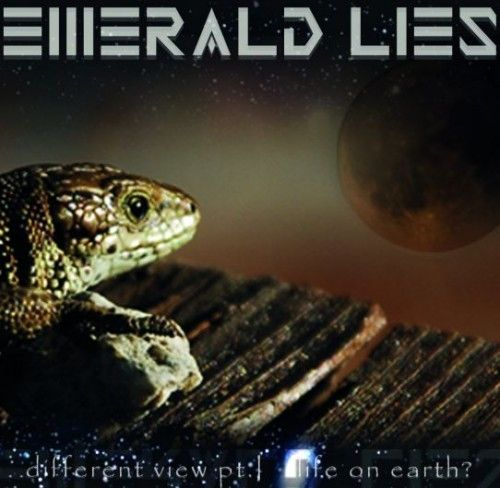 EMERALD LIES - Different View Pt.I - Life On Earth ?